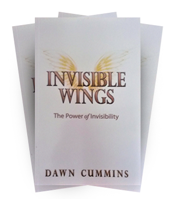 Invisible Wings, The Power of Invisibility by Dawn Cummins